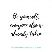 be yourself everyone else taken quote - girlintherapy
