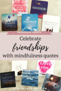 Friendship month mindful quotes - girlintherapy