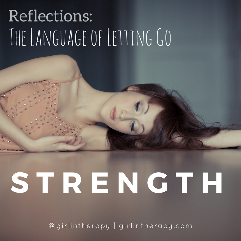 strength - language of letting go - IG - girlintherapy