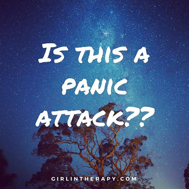 is this a panic attack - girlintherapy