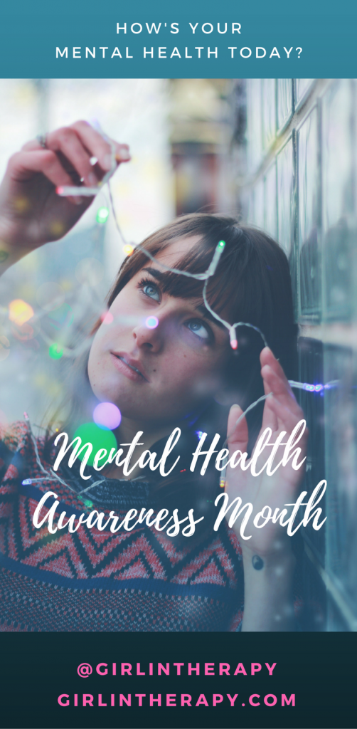 Mental Health Awareness Month - girlintherapy