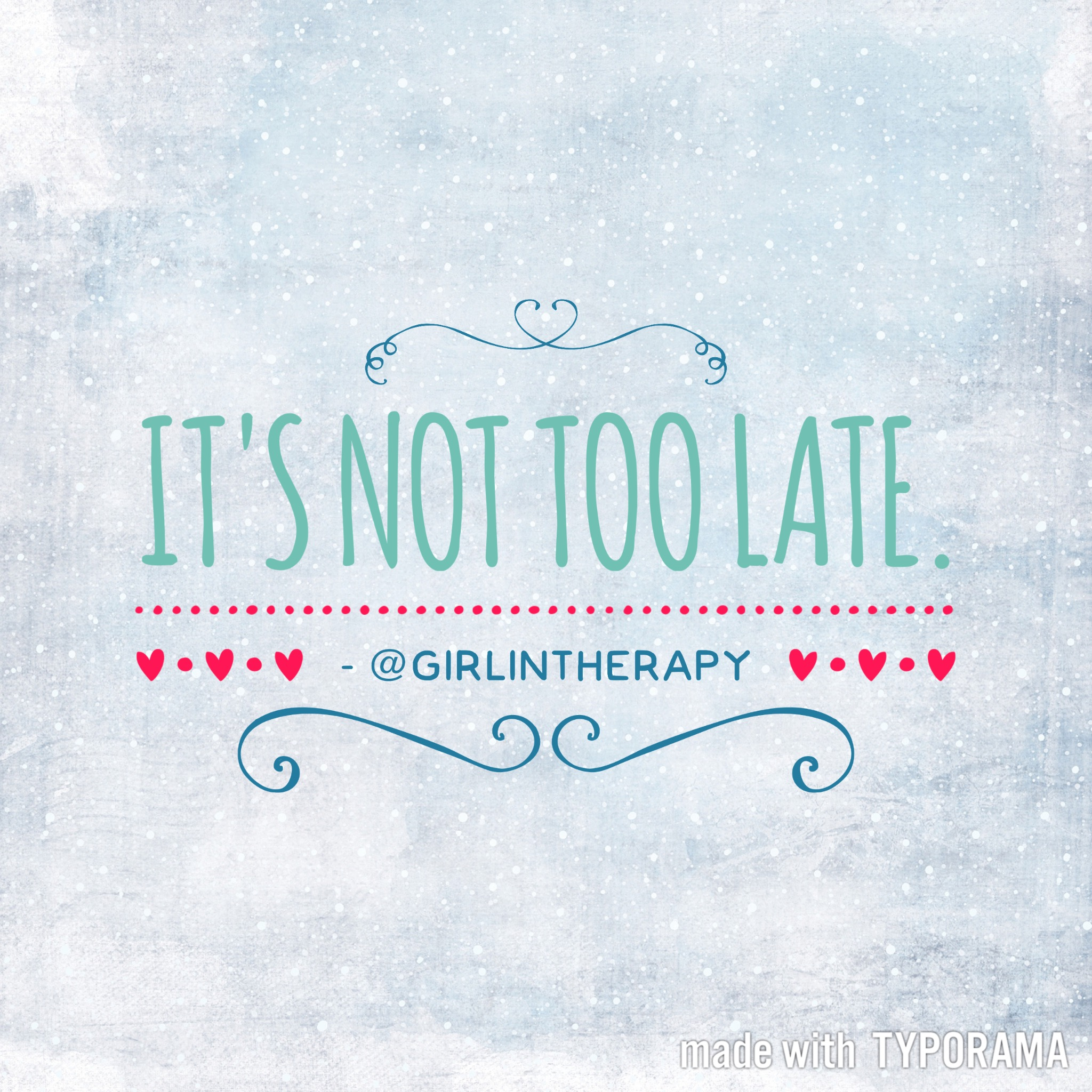 Its Not Too Late Quotes Girl In Therapy