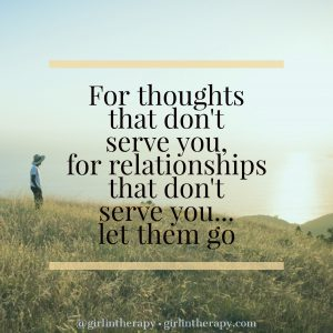 let go things that no longer serve you
