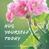 Hug yourself today - girlintherapy