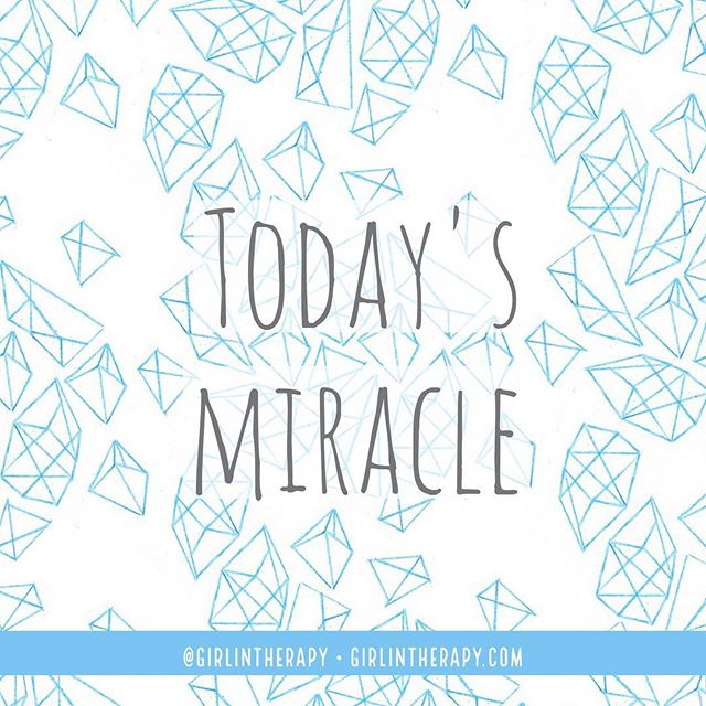 my personal miracles - girlintherapy