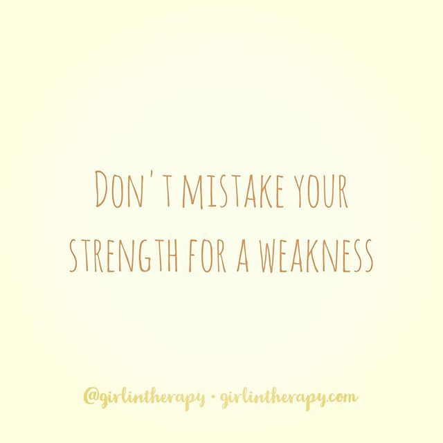 strengths vs weakness - girlintherapy