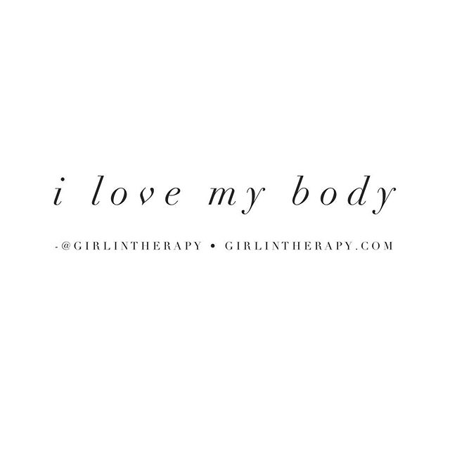 I love my body - girlintherapy