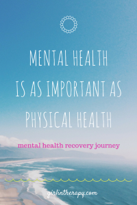 mental health is as important as physical health - girlintherapy