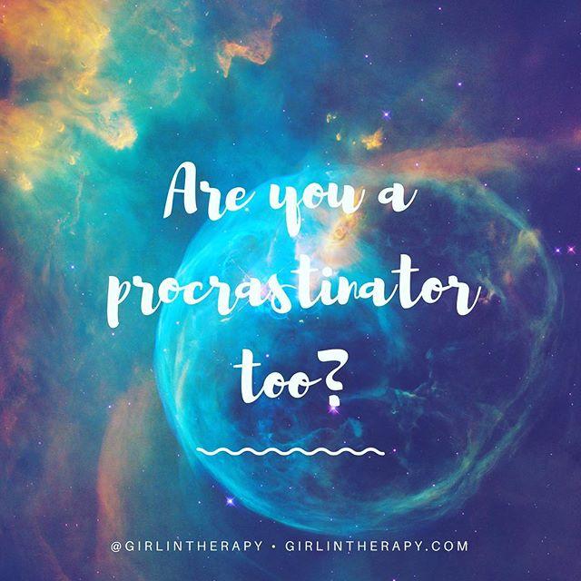 why procrastination problem - girlintherapy