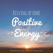 rev up some positive energy - girlintherapy