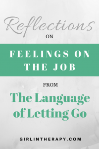 feeling unhappy at work - language of letting go - pin - girlintherapy