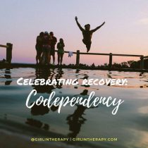 celebrate recovery codependency - girlintherapy